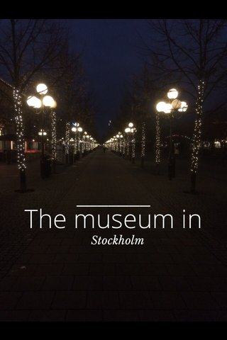 The museum in Stockholm