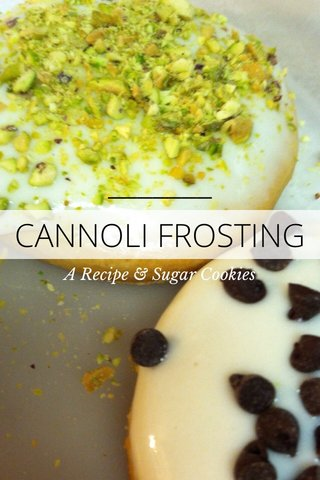 CANNOLI FROSTING A Recipe & Sugar Cookies