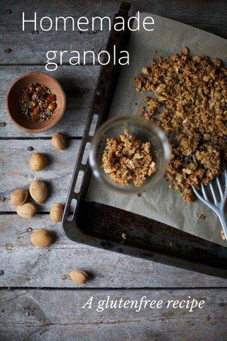 Homemade granola A glutenfree recipe