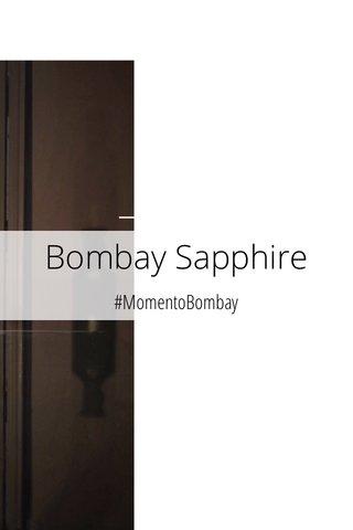 Bombay Sapphire #MomentoBombay