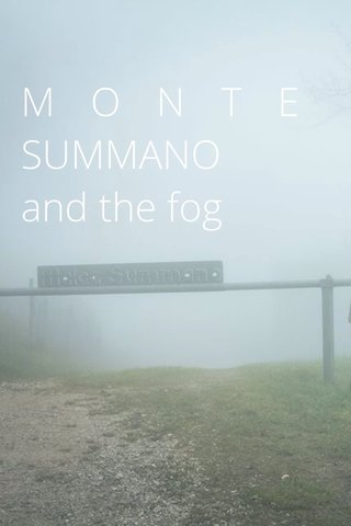 MONTE SUMMANO and the fog