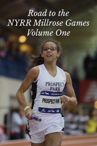 Road to the NYRR Millrose Games Volume One