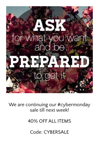 We are continuing our #cybermonday sale till next week! 40% OFF ALL ITEMS Code: CYBERSALE