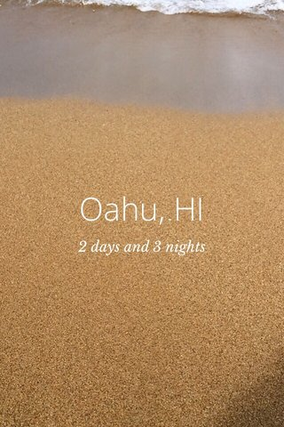 Oahu, HI 2 days and 3 nights