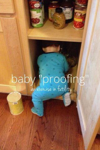 """baby """"proofing"""" an exercise in futility"""