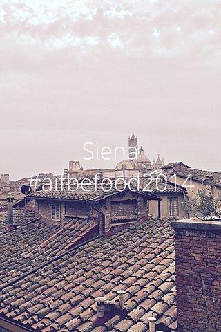 Siena #aifbefood2014