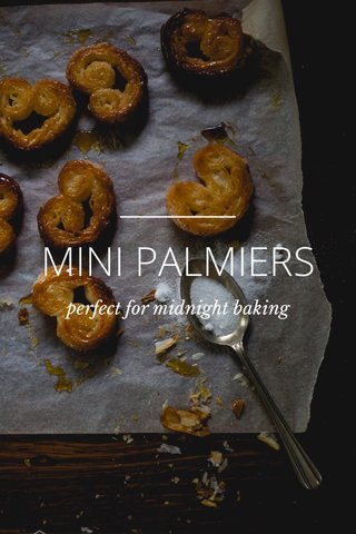 MINI PALMIERS perfect for midnight baking