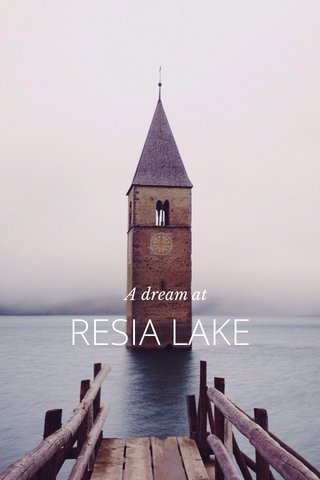 RESIA LAKE A dream at