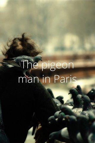 The pigeon man in Paris
