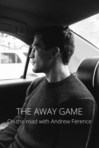 THE AWAY GAME On the road with Andrew Ference