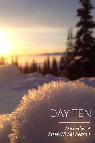 DAY TEN December 4 2014/15 Ski Season