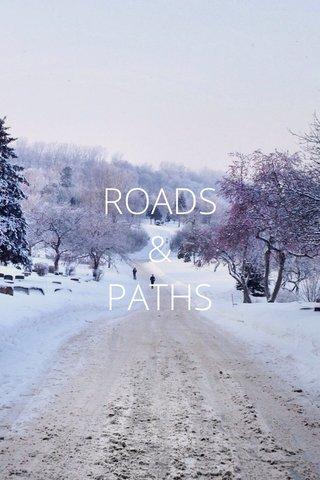 ROADS & PATHS