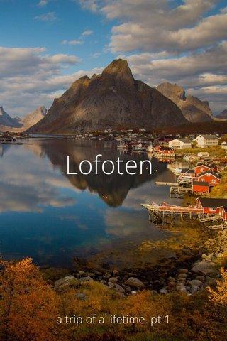 Lofoten a trip of a lifetime. pt 1