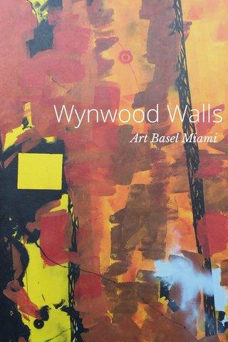 Wynwood Walls Art Basel Miami