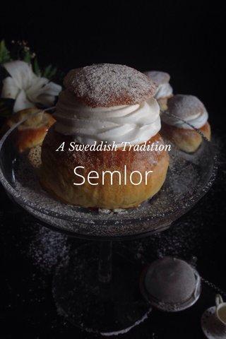 Semlor A Sweddish Tradition