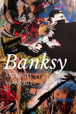 Banksy ART BASEL MIAMI 2014