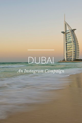 DUBAI An Instagram Campaign