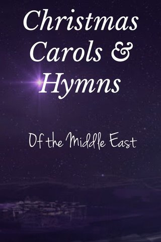Christmas Carols & Hymns Of the Middle East