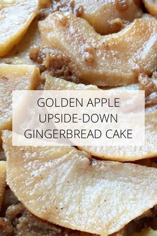 GOLDEN APPLE UPSIDE-DOWN GINGERBREAD CAKE