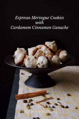 Espresso Meringue Cookies with Cardamom Cinnamon Ganache   eat in my kitchen  