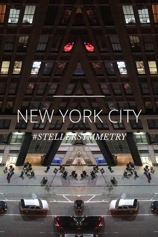 NEW YORK CITY #STELLERSYMMETRY