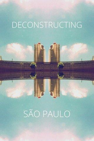 SÃO PAULO DECONSTRUCTING