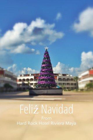 Feliź Navidad From Hard Rock Hotel Riviera Maya