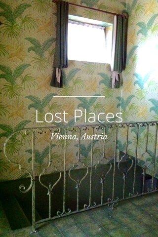 Lost Places Vienna, Austria