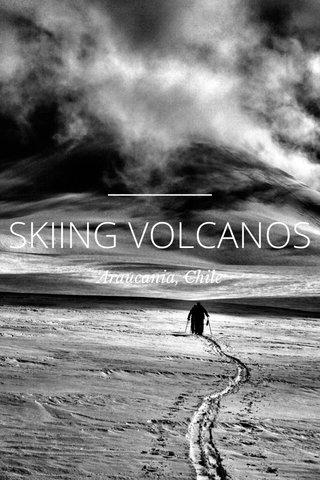 SKIING VOLCANOS Araucania, Chile