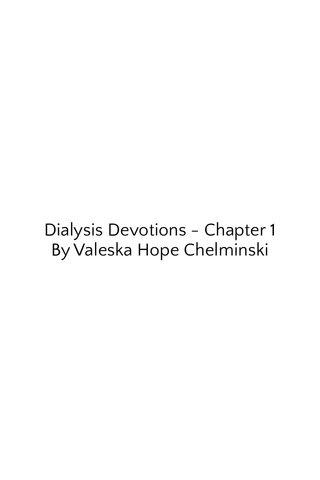 Dialysis Devotions - Chapter 1 By Valeska Hope Chelminski
