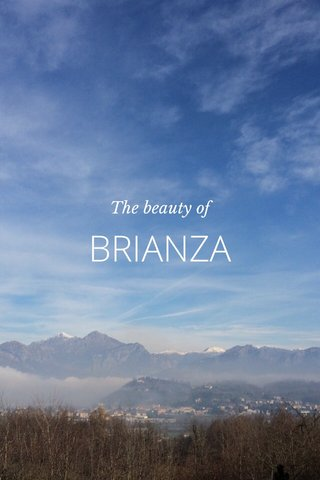 BRIANZA The beauty of