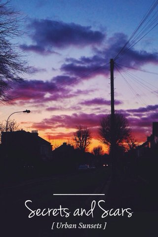 Secrets and Scars [ Urban Sunsets ]