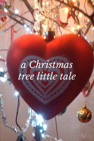 a Christmas tree little tale