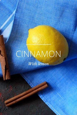 CINNAMON With lemon