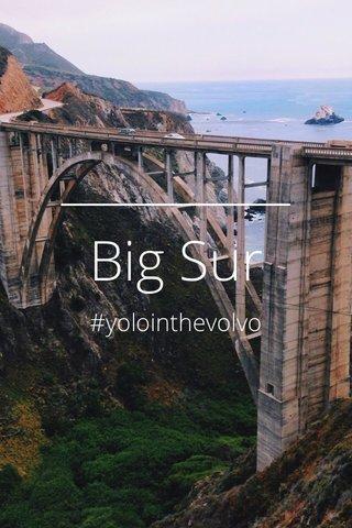 Big Sur #yolointhevolvo