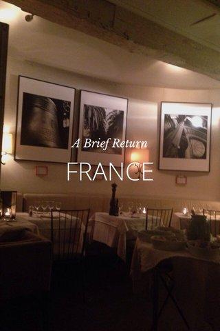FRANCE A Brief Return