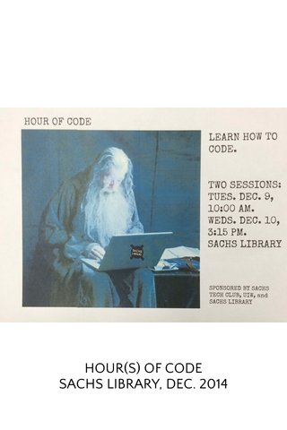 HOUR(S) OF CODE SACHS LIBRARY, DEC. 2014