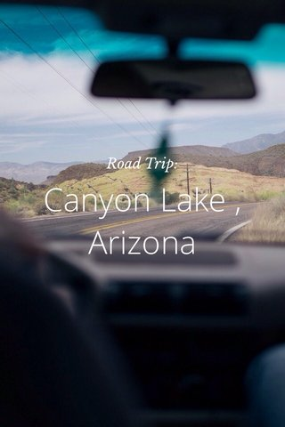 Canyon Lake , Arizona Road Trip: