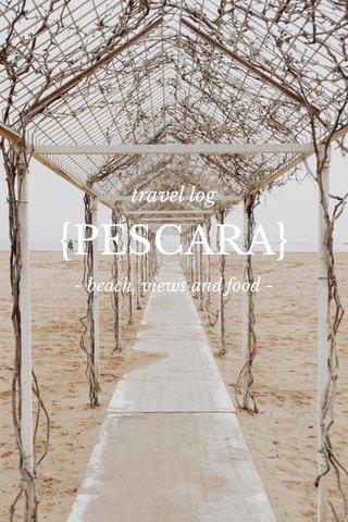 {PESCARA} travel log ~ beach, views and food ~