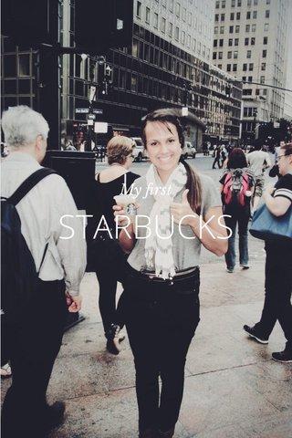 STARBUCKS My first