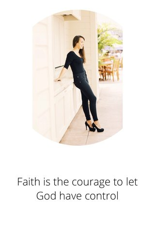 Faith is the courage to let God have control