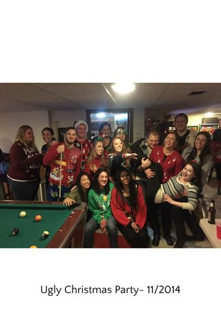 Ugly Christmas Party- 11/2014