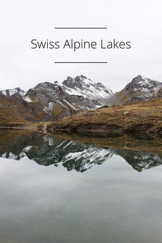 Swiss Alpine Lakes