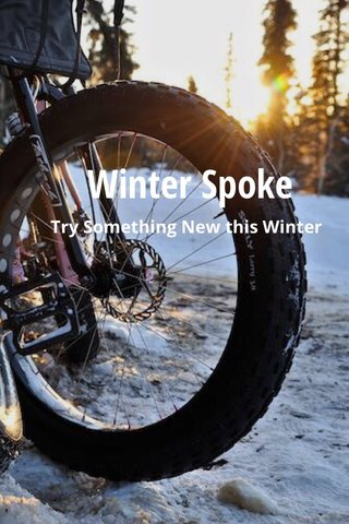 Winter Spoke Try Something New this Winter