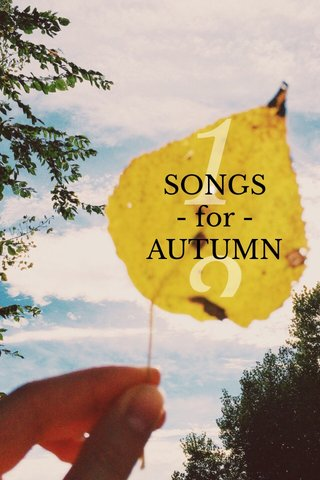 1 2 3 4 5 6 7 SONGS - for - AUTUMN