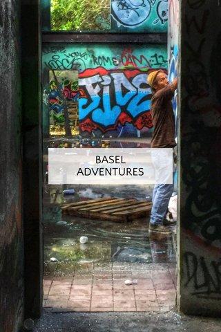 BASEL ADVENTURES