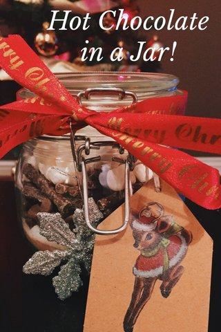 Hot Chocolate in a Jar!