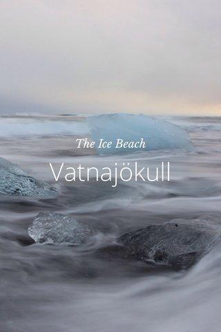 Vatnajökull The Ice Beach