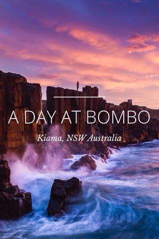 A DAY AT BOMBO Kiama, NSW Australia