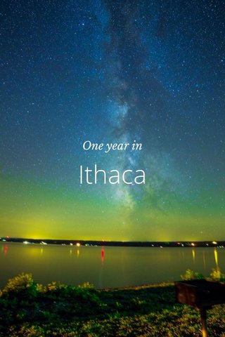 Ithaca One year in